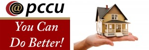 You Can Do Better at PCCU: First Time Home Loans