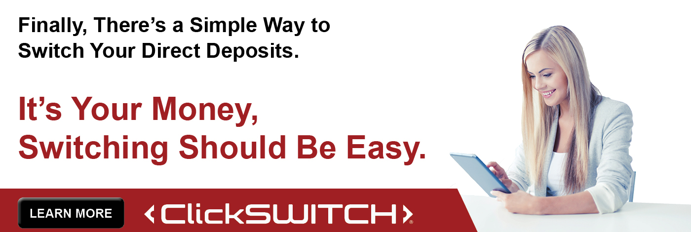 Switch Your Direct Deposits the Easy Way With ClickSwitch