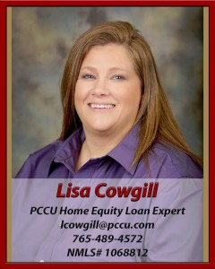 Lisa Cowgill Home Equity Loan Expert lcowgill@pccu.com NMLS# 1068812
